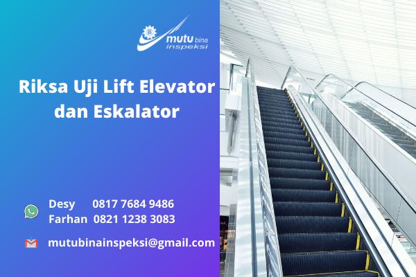 Jasa Riksa Uji Lift Elevator dan Eskalator Terpercaya